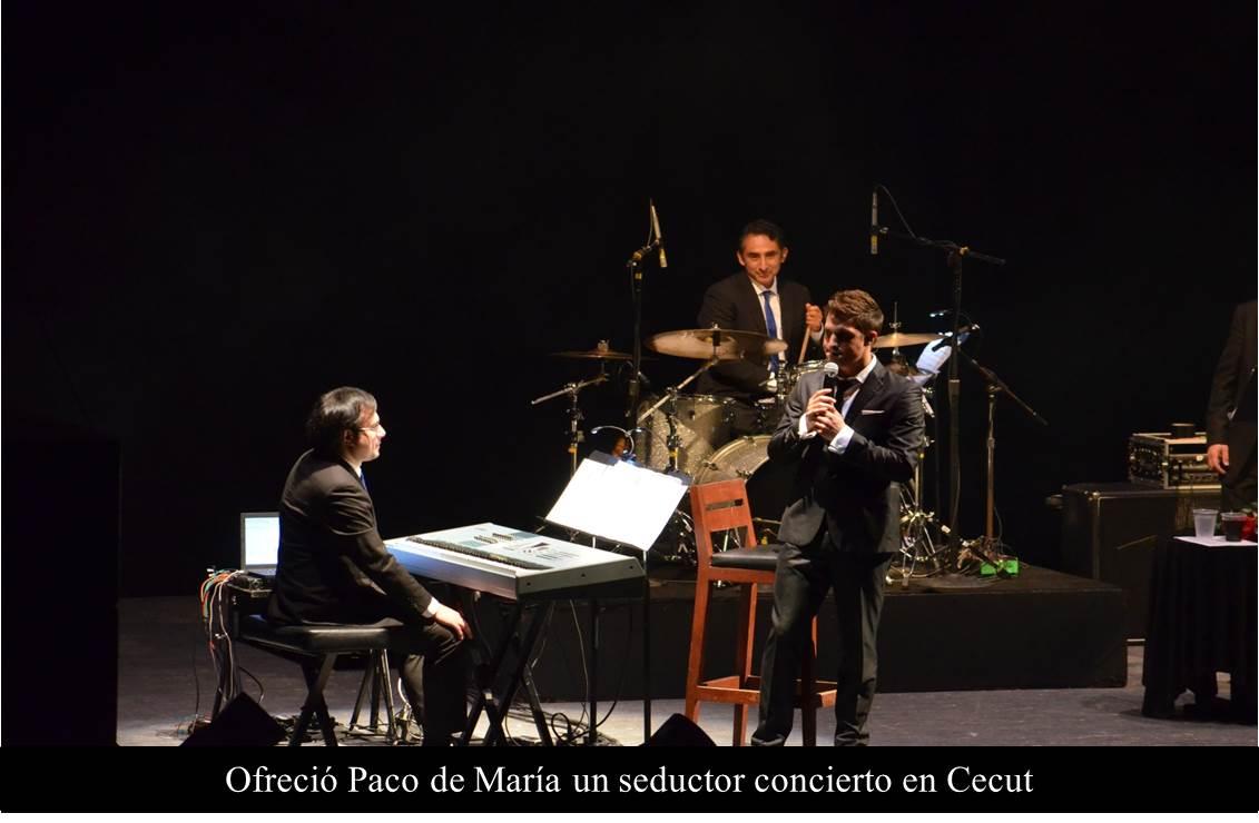 Ofreció Paco de María un seductor concierto en Cecut