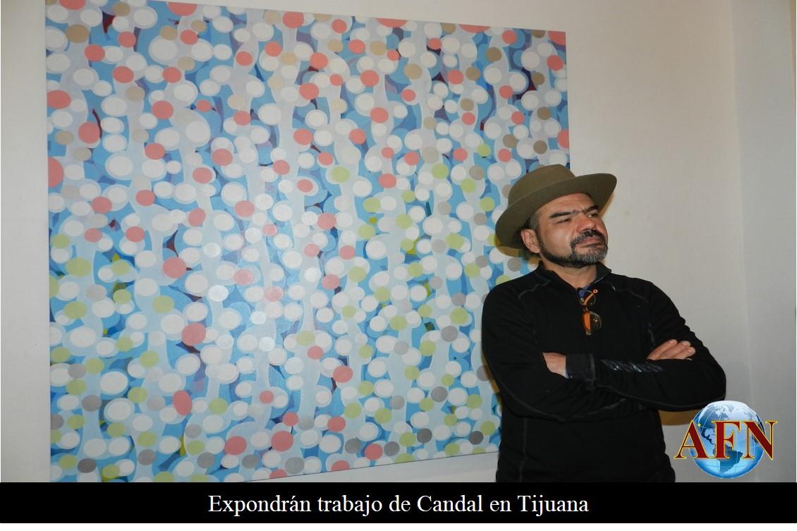 Expondrán trabajo de Candal en Tijuana